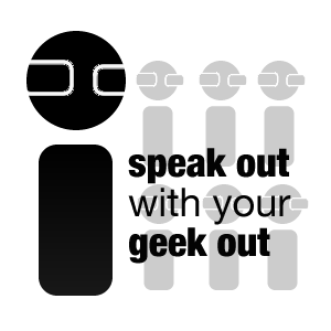 Speak Out with your Geek Out Option Two
