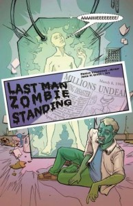 Last Zombie Standing | Unfashioned Creatures: A Frankenstein Anthology