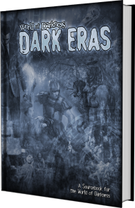 World of Darkness Dark Eras