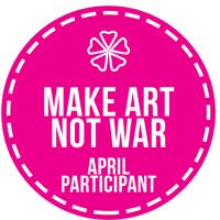 April 2017 Make Art Not War Participant Badge