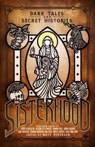 Sisterhood: Dark Tales and Secret Histories Anthology