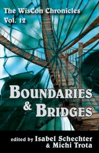 WisCon Chronicles: Boundaries & Bridges