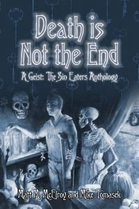 Death is Not the End | Geist The Sin Eaters anthology