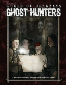 World of Darkness Ghost Hunters